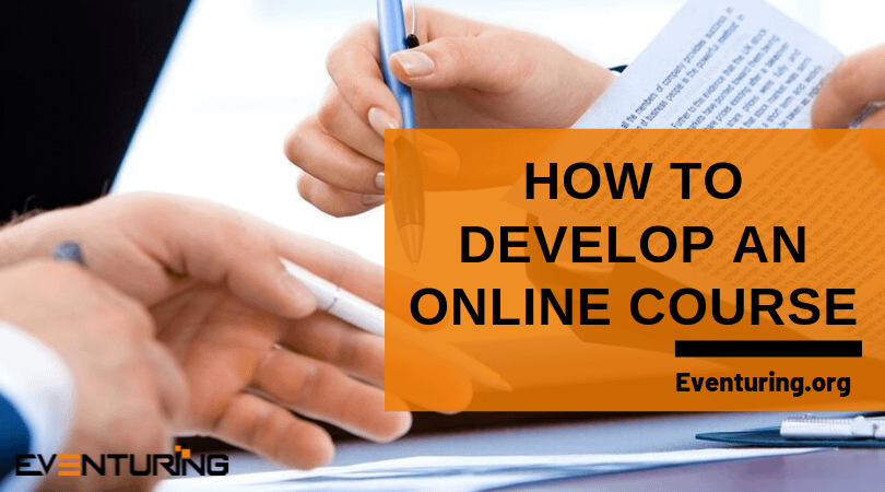 online courrses and how to develop them